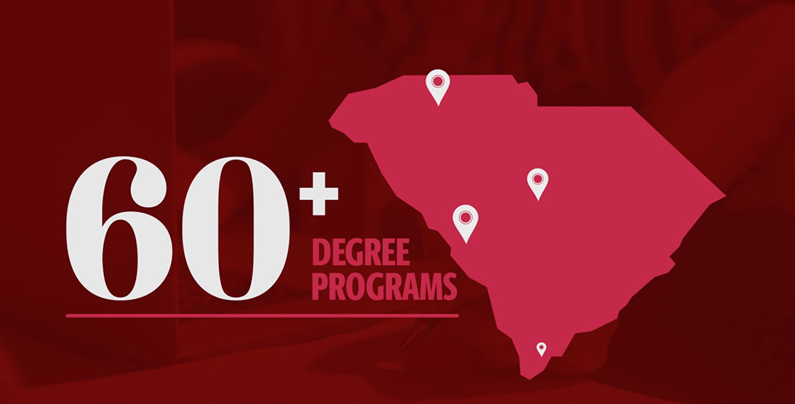 outline of the state of south carolina with pins in locations for Columbia, Upstate, Aiken and Beaufort, with the words 60+ plus degree programs