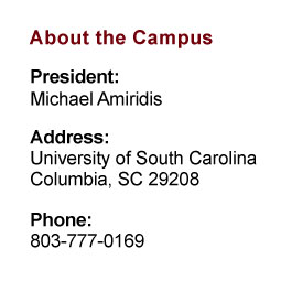 About the Campus: President: Bob Caslen;  Address: University of South Carolina, Columbia, SC 29208;  Phone: 803-777-0169
