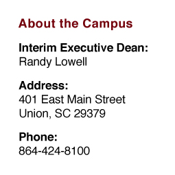 About the Campus: Executive Dean: John Catalano;  Address: 401 East Main Street, Union, SC 29379;  Phone: 864-424-8100