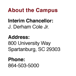 About the Campus: Chancellor: Brendan Kelly;  Address: 800 University Way, Spartanburg, SC 29303;  Phone: 864-503-5000